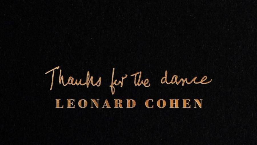 Udsnit af Cover fra Leonard Cohen album Thanks for the dance - hvid tekst på sort baggrund